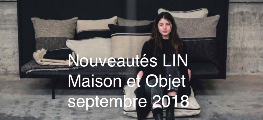 nouveaut s lin au salon maison et objet septembre 2018. Black Bedroom Furniture Sets. Home Design Ideas